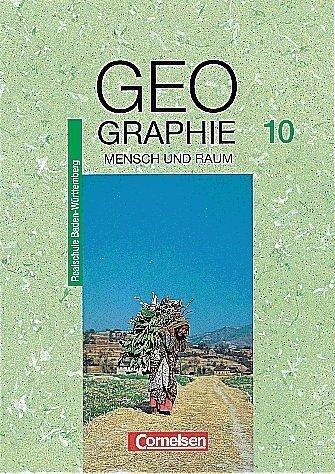 Mensch und Raum - Geographie Realschule Baden-Württemberg: Dr. Helmut Eck;