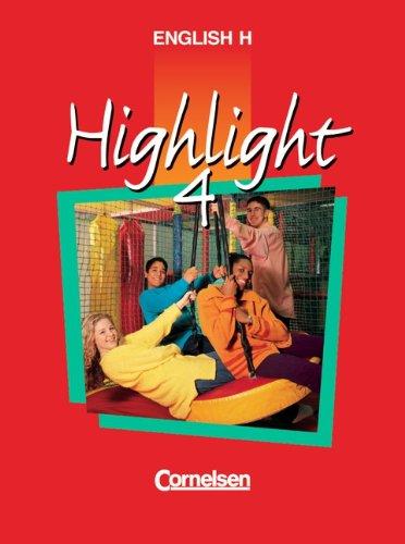 9783464084700: English H. Highlight 4 B. Sch�lerbuch BW: F�r Baden-W�rttemberg. Hauptschule, Gesamtschule 8. Schuljahr