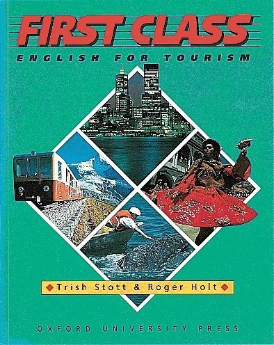 9783464102145: First Class, English for Tourism, Student's Book