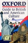 9783464109205: Oxford Guide to British and American Culture for Learners of English - Bisherige Ausgabe: Guide: Kartoniert