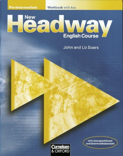 New Headway English Course, Pre-Intermediate, Workbook, with Key (9783464118238) by Liz Soars; John Soars; Jo Devoy