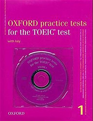 9783464122129: Oxford practice tests for the TOEIC test, Vol.1, Student's Book with Key and 3 Audio-CDs