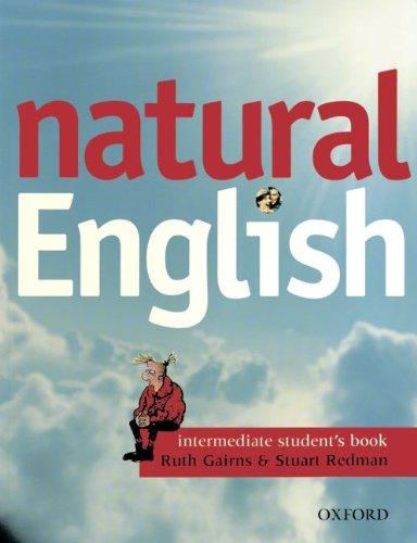 Natural English. Intermediate. Students Book. (Lernmaterialien) (3464133702) by Gairns, Ruth; Redman, Stuart