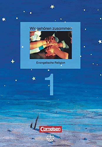 9783464140192: Wir geh�ren zusammen 1. Sch�lerbuch: Evangelische Religion