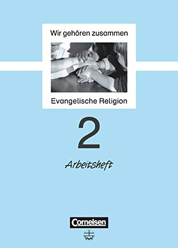 9783464140284: Wir geh�ren zusammen 2. Arbeitsheft: Evangelische Religion