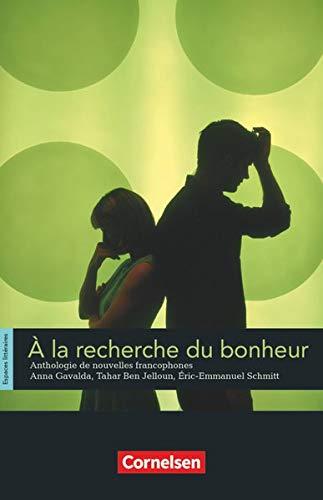9783464203200: Espaces litteraires. A la recherche du bonheur: Anthologie de nouvelles francophones. Lekture