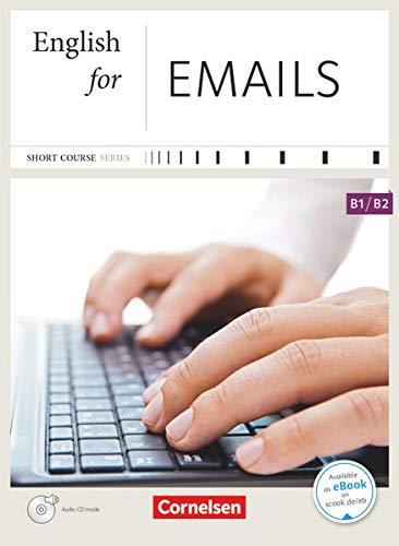 9783464203477: Short Course Series B1-B2. English for Emails: Kursbuch mit CD. Mit Website zum Buch