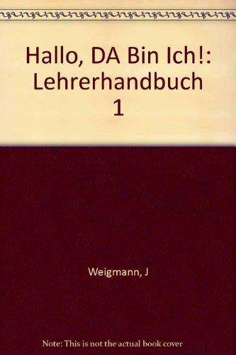 9783464208540: Hallo, da bin ich! 1: Handbuch f�r den Unterricht