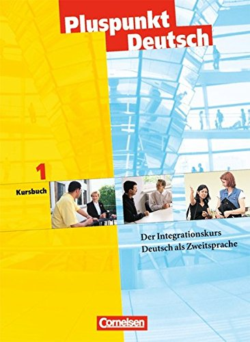9783464209219: Pluspunkt Deutsch 1. Kursteilnehmerbuch: Der Integrationskurs