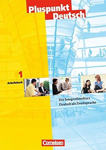 9783464209233: Pluspunkt Deutsch 1. Arbeitsbuch: Der Integrationskurs. Deutsch als Zweitsprache