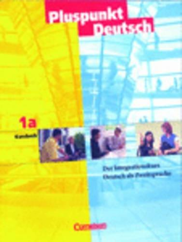 9783464209271: Pluspunkt Deutsch 1A. Kursteilnehmerbuch: Der Integrationskurs