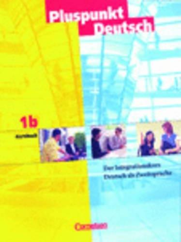 9783464209288: Pluspunkt Deutsch 1B. Kursteilnehmerbuch: Der Integrationskurs
