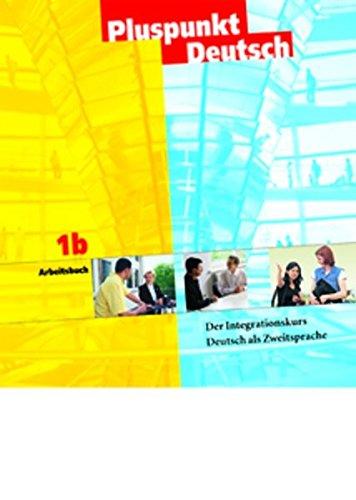 9783464209301: Pluspunkt Deutsch 1b. Arbeitsbuch: Der Integrationskurs. Deutsch als Zweitsprache