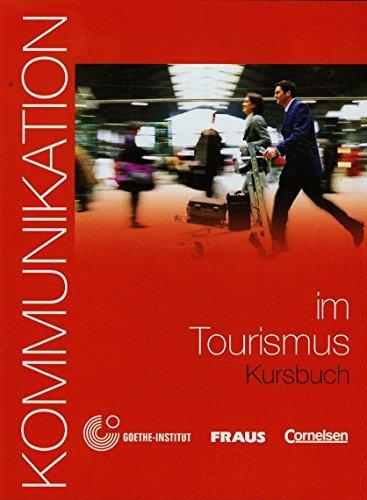 9783464212332: Kommunikation im Beruf: Kommunikation im Tourismus - Kursbuch mit Glossar auf CD
