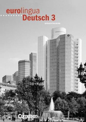 9783464212806: Eurolingua Deutsch 3. Sprachtraining. Übungsbuch: Deutsch als Fremdsprache für Erwachsene