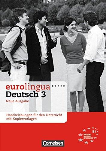 9783464214572: Eurolingua Deutsch - Neue Ausgabe: Handreichungen Fur Den Unterricht MIT Kopiervorlagen 3 (German Edition)