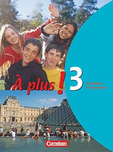 9783464220672: À plus! Ausgabe 2004. Band 3. Schülerbuch: Französisch für Gymnasien