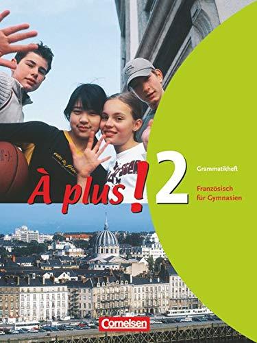 À plus! Ausgabe 2004. Band 2. Grammatikheft: Französisch für Gymnasien