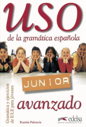 9783464300817: Uso de la grammatica espanola Junior. Avanzado. Übungsbuch