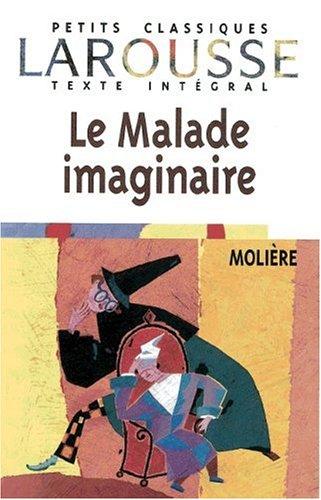 9783464308172: La Malade Imaginaire. Mit Materialien. Texte Integral. (Lernmaterialien)