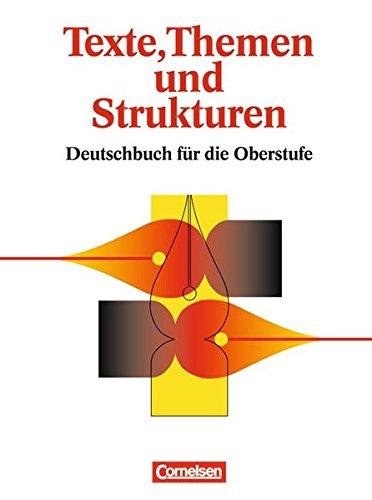 9783464410042: Texte, Themen und Strukturen. Neu. Deutschbuch für die Oberstufe