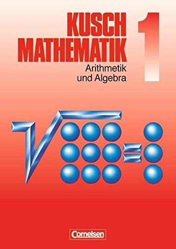 9783464413012: Mathematik 1. Arithmetik und Algebra: Zahlen und Rechenarten, Gleichungen, Ungleichungen, Funktionen, endliche Folgen und Reihen mit mehr als 3000 Übungsaufgaben sowie 450 durchgerechneten Beispielen