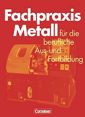 9783464420508: Fachpraxis Metall. Für die berufliche Aus- und Fortbildung. (Lernmaterialien)