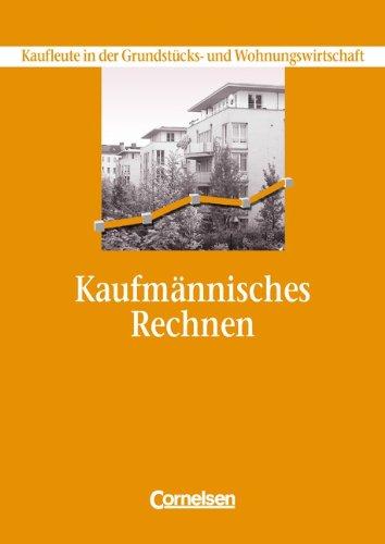 9783464436035: Kaufmännisches Rechnen. Kaufleute in der Grundstücks- und Wohnungswirtschaft. Schülerbuch. (Lernmaterialien)