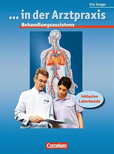 9783464451205: ...in der Arztpraxis / Behandlungsassistenz / Schülerbuch: inklusive Laborkunde
