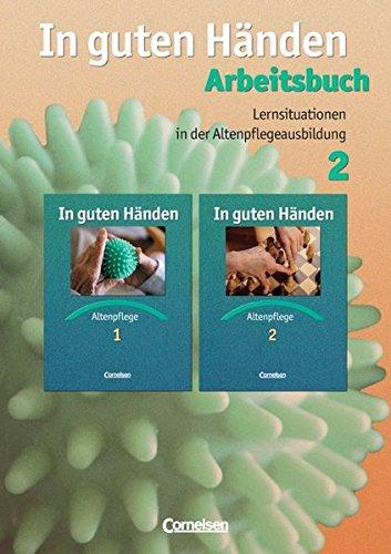 9783464452820: In guten Händen - Altenpflege 2 / Arbeitsbuch: Lernsituationen in der Altenpflegeausbildung