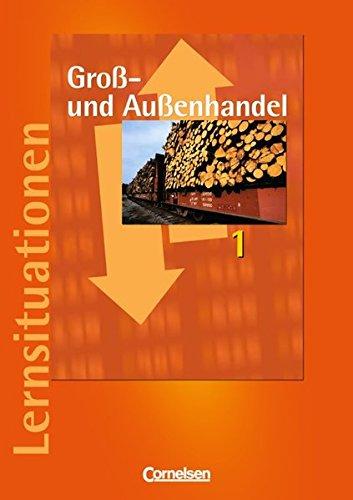 9783464460344: Groß- und Außenhandel 1. Arbeitsbuch m. Lernsituationen