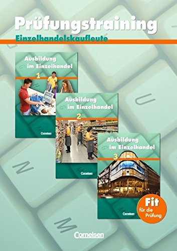9783464463598: 1.-3. Ausbildungsjahr - Prüfungstraining für Einzelhandelskaufleute: Arbeitsheft mit Lösungen