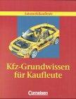 9783464471005: Kfz- Grundwissen für Kaufleute. Automobilkaufleute. (Lernmaterialien)