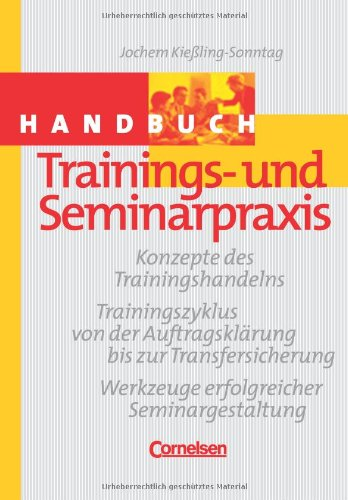 9783464489611: Handbuch Trainings- und Seminarpraxis: Konzepte des Trainingshandelns. Trainingszyklus von Auftragsklärung bis Transfersicherung. Werkzeuge erfolgreicher Seminargestaltung