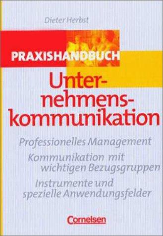 Handbücher Unternehmenspraxis - bisherige Fachbuchausgabe: Praxishandbuch Unternehmenskommunikation: Dieter Herbst