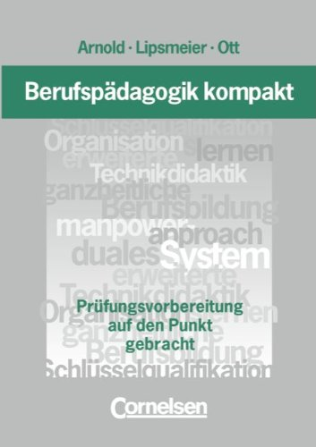 9783464491294: Berufsp�dagogik kompakt: Pr�fungsvorbereitung auf den Punkt gebracht