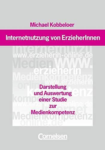 9783464491652: Internetnutzung von Erzieherinnen. Darstellung aus Auswertung einer Studie zur Medienkompetenz.