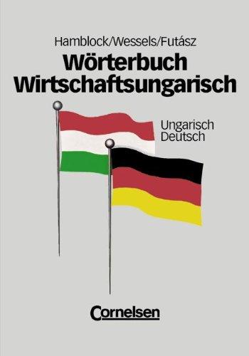 9783464494585: Wörterbuch Wirtschaftsungarisch - [2., bearbeitete Auflage]: Wörterbuch Wirtschaftsungarisch, 2 Bde., Ungarisch-Deutsch