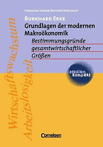 9783464495216: Grundlagen der modernen Makroökonomik: Bestimmungsgründe gesamtwirtschaftlicher Größen