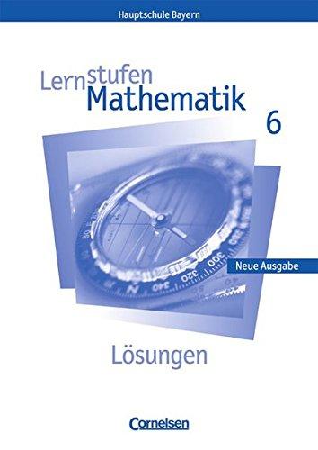 9783464520888: Lernstufen Mathematik - Bayern: 6. Jahrgangsstufe - Lösungen zum Schülerbuch