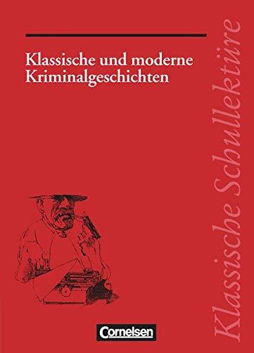 Klassische und moderne Kriminalgeschichten. Texte und Materialien. Reihe: Klassische Schullekt&uuml...