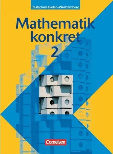 Mathematik konkret - Realschule Baden-Württemberg: Band 2: Reinhold Koullen, Dieter