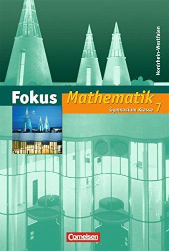 9783464540077: Fokus Mathematik 7. Schuljahr. Schülerbuch. Neue Kernlehrpläne Gymnasium Nordrhein-Westfalen
