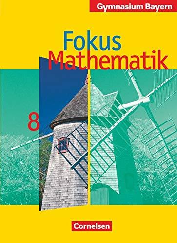 9783464540183: Fokus Mathematik. 8. Jahrgangsstufe. Schülerbuch. Gymnasium Bayern