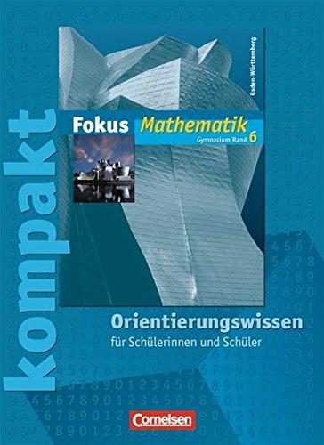 9783464541166: Fokus Mathematik - Fokus kompakt 06. Sch�lermaterial  mit L�sungen - Gymnasium Baden-W�rttemberg: Orientierungswissen