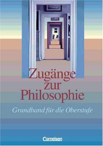 9783464544402: Zugänge zur Philosophie. Grundband.