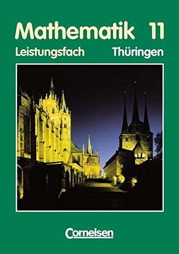 Mathematik, Sekundarstufe I/II (EURO), Th?ringen, Mathematik 11: Anton Bigalke, Norbert