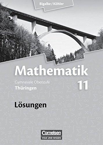 Mathematik Sekundarstufe II Lösungen zum Schülerbuch. Thüringen: Anton Bigalke