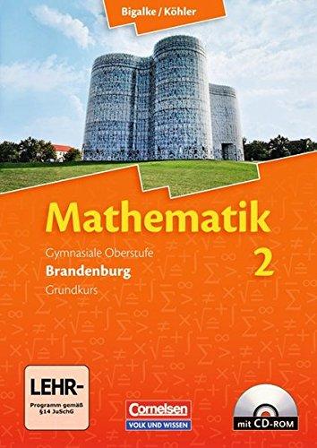 9783464574829: Mathematik Sekundarstufe II. Brandenburg - Neubearbeitung Kerncurriculum: Mathematik 2 - Schulerbuch mit CD-ROM - Grundkurs - Qualifikationsphase - Sekundarstufe 2 - Brandenburg