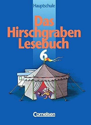 9783464600962: Das Hirschgraben Lesebuch, Ausgabe Hauptschule Bayern und Baden-Württemberg, neue Rechtschreibung, 6. Jahrgangsstufe
